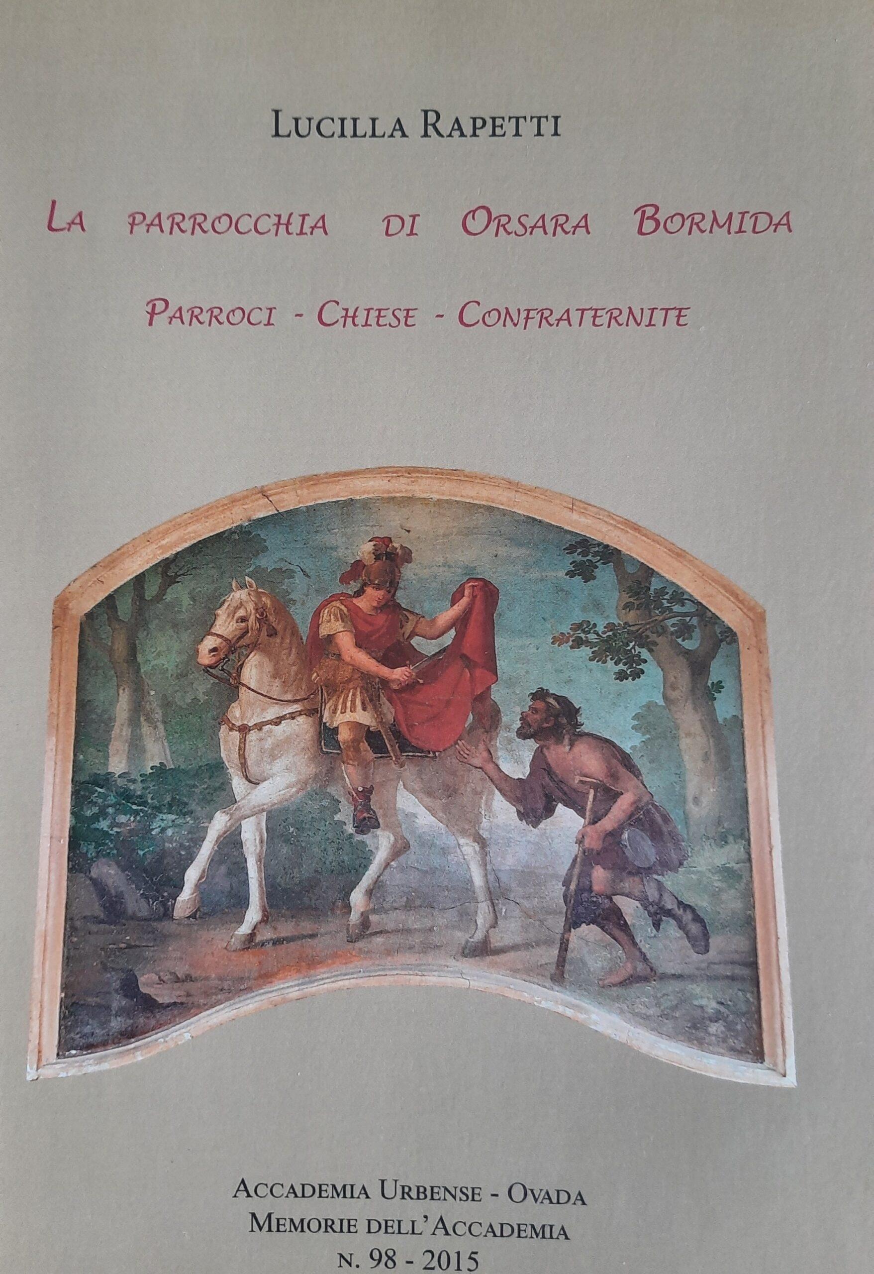 LA PARROCCHIA DI ORSARA BORMIDA, PARROCI, CHIESE E CONFRATERNITE